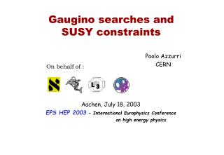 Gaugino searches and SUSY constraints