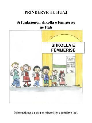 PRINDERVE TE HUAJ Si funksionon shkolla e fëmijërisë në Itali