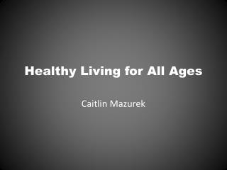 Healthy Living for All Ages