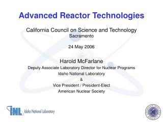 Advanced Reactor Technologies California Council on Science and Technology Sacramento 24 May 2006