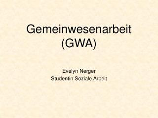 Gemeinwesenarbeit (GWA)