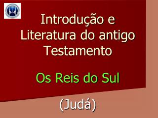 Introdu��o e Literatura do antigo Testamento Os Reis do Sul (Jud�)