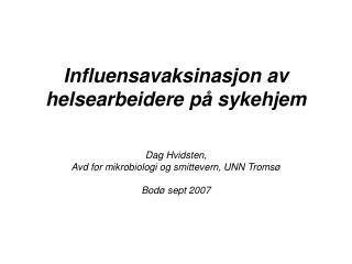 Influensavaksinasjon av helsearbeidere p� sykehjem