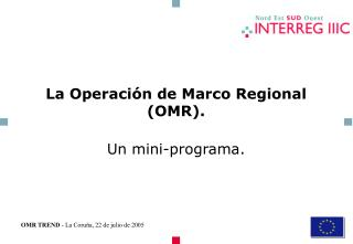 La Operación de Marco Regional (OMR).
