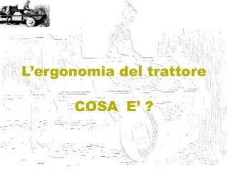 L'ergonomia del trattore