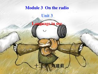 Module 3  On the radio Unit 3  Language in use