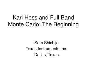 Karl Hess and Full Band Monte Carlo: The Beginning