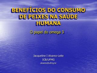 BENEF CIOS DO CONSUMO DE PEIXES NA SA DE HUMANA