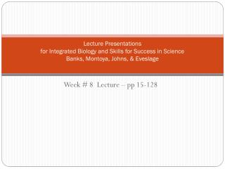 Week #  8  Lecture – pp 15-128