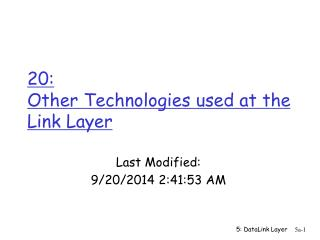 20:  Other Technologies used at the Link Layer