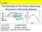 The Optimality of Two Prices: Maximizing Revenue in a Stochastic Network