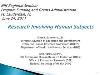 NIH Regional Seminar  Program Funding and Grants Administration Ft. Lauderdale, FL  June 24, 2011