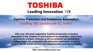 "Toshiba Protection and Substation Automation ""Creating T&D solutions with IEC 61850"""
