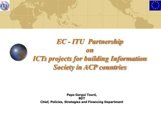 EC - ITU  Partnership  on  ICTs projects for building Information Society in ACP countries