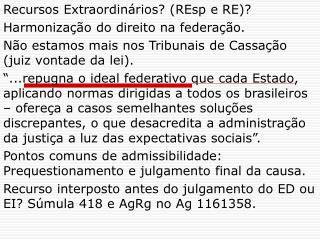 Recursos Extraordinários? (REsp e RE)? Harmonização do direito na federação.