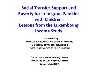 Tim Smeeding  Director, Institute for Research on Poverty,  University of Wisconsin Madison