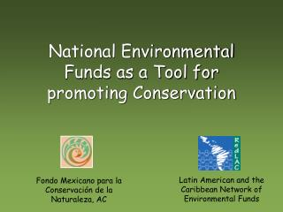 National Environmental Funds as a Tool for promoting Conservation