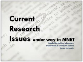 Current  Research  Issues  under way in MNET