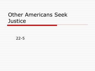 Other Americans Seek Justice