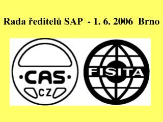 Rada ředitelů SAP  - 1. 6. 2006  Brno