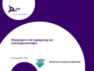 Wijzigingen in de regelgeving van  voorrangsvoertuigen Presentatieversie 11-2-2010