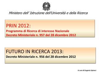 FUTURO IN RICERCA 2013: Decreto Ministeriale n. 956 del 28 dicembre 2012