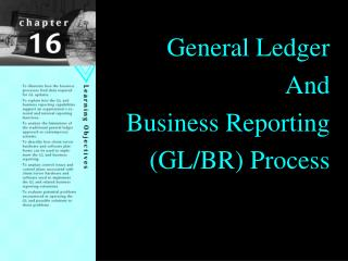 General Ledger And Business Reporting (GL/BR) Process
