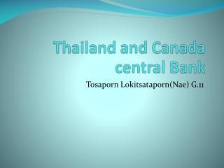 Thailand  and  Canada  central  Bank