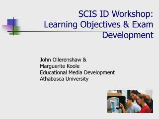 SCIS ID Workshop: Learning Objectives & Exam Development