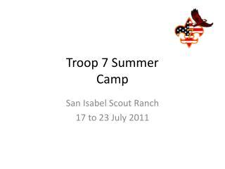Troop 7 Summer  Camp