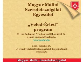 """Magyar Máltai  Szeretetszolgálat Egyesület """"Veled-Érted""""  program"""