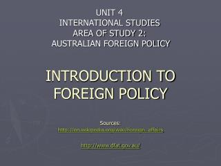 UNIT 4 INTERNATIONAL STUDIES AREA OF STUDY 2:  AUSTRALIAN FOREIGN POLICY