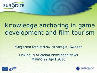 Knowledge anchoring in game development and film tourism
