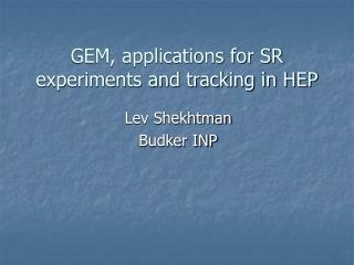 GEM, applications for SR experiments and tracking in HEP