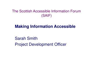 The Scottish Accessible Information Forum (SAIF)