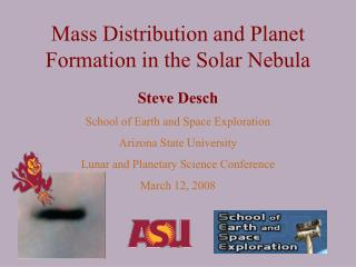 Mass Distribution and Planet Formation in the Solar Nebula