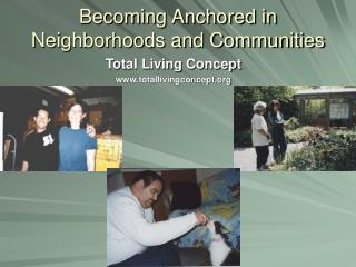 Becoming Anchored in Neighborhoods and Communities
