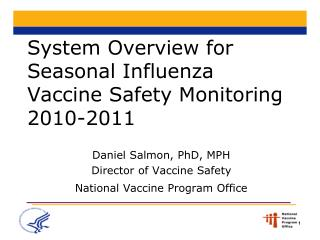 System Overview for Seasonal Influenza Vaccine Safety Monitoring 2010-2011