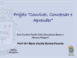 """Projeto """"Conviver, Conversar e Aprender"""""""