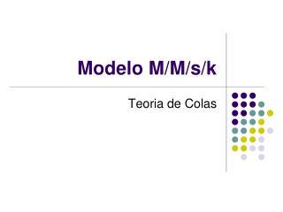 Modelo M/M/s/k
