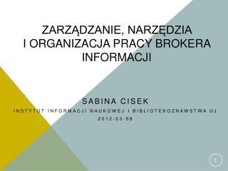 Zarządzanie, narzędzia  i organizacja pracy brokera informacji