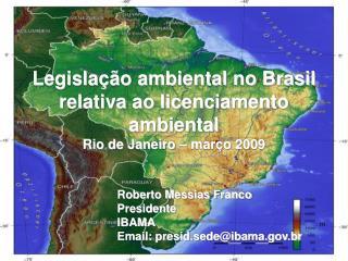 Legislação ambiental no Brasil relativa ao licenciamento ambiental Rio de Janeiro – março 2009