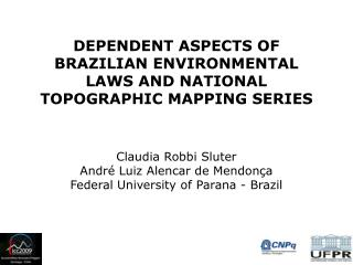 DEPENDENT ASPECTS OF BRAZILIAN ENVIRONMENTAL LAWS AND NATIONAL TOPOGRAPHIC MAPPING SERIES