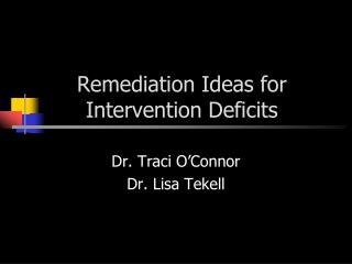 Remediation Ideas for Intervention Deficits