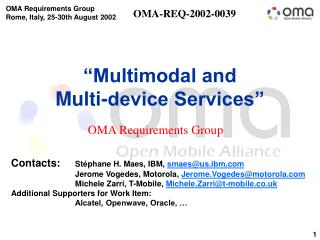 """Multimodal and  Multi-device Services"""