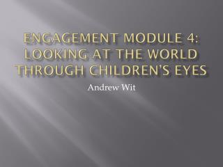 Engagement Module 4: Looking at the world through children's eyes