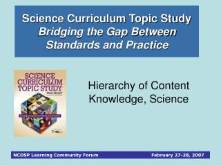 Science Curriculum Topic Study  Bridging the Gap Between Standards and Practice