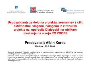Predavatelj: Albin Kerec Maribor, 25.8.2009