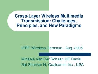 Cross-Layer Wireless Multimedia Transmission: Challenges, Principles, and New Paradigms