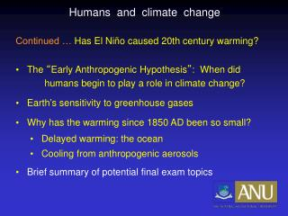 Humans  and  climate  change Continued …  Has El Niño caused 20th century warming?